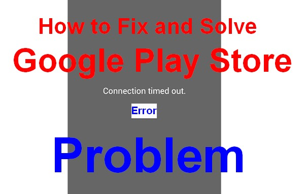 FiXED] Google Play Store Connection Timed Out Android Error