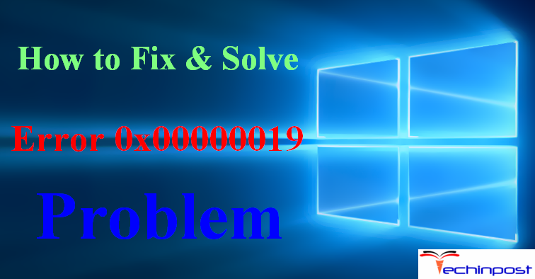 FIXED] Bugcheck Error 0x00000019 Stop Code Blue Screen BSOD Windows