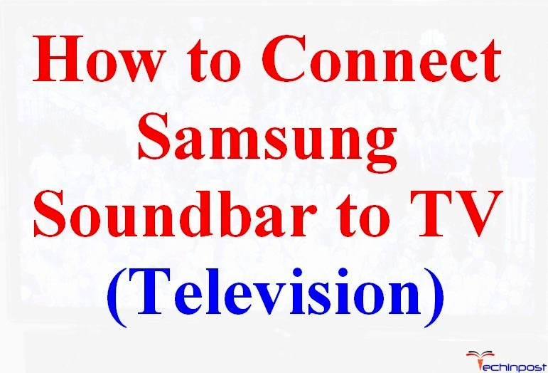 Guide How To Connect Samsung Soundbar To Tv 100 Working