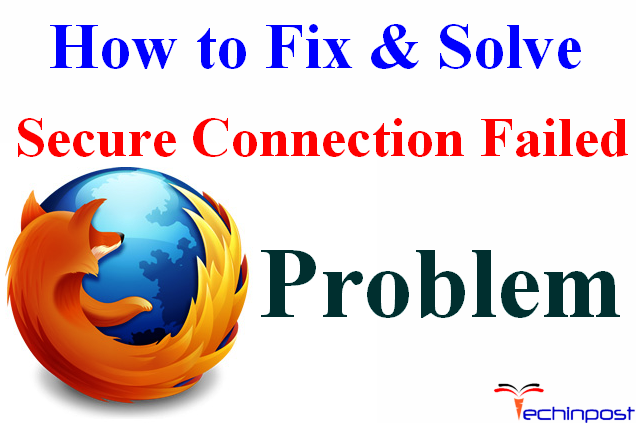 [FIXED] Firefox Secure Connection Failed Browser Error Problem
