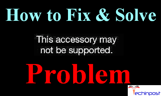 iphone this accessory may not be supported fixed iphone this accessory may not be supported device 1033